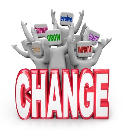 innoveren: Een team of groep van juichende mensen achter het woord Change, elk met een andere term of zin die aanpassing - aan te passen, gedijen, innoveren, verbeteren, groeien en evolueren