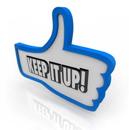 keep: The words Keep it Up on a blue thumbs up symbolizing approval, good feedback, encouragement and motivation