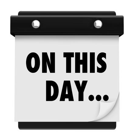 Le parole in questo giorno che segnano una data importante su un calendario da parete che ricorda di un evento importante nella storia o un elemento importante, riunione o pianificazione per il futuro Archivio Fotografico - 15014299