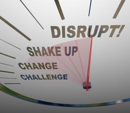 phrases: Un veloc�metro con la palabra Disrupt en las mejores frases relacionadas y otros como Desaf�o, Cambio, y sacudir para simbolizar un cambio de paradigma o evoluci�n de un concepto de negocio tradicional o modelo Foto de archivo