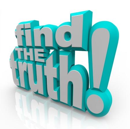 De woorden Zoek de Waarheid in 3D letters die de zoektocht naar eerlijke, juiste antwoorden, of spiritualiteit van religie of geloof