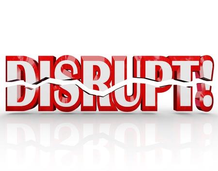 paradigma: La palabra Disrupt en letras rojas 3D que representan el cambio, cambio de paradigma, la evoluci�n, la transformaci�n