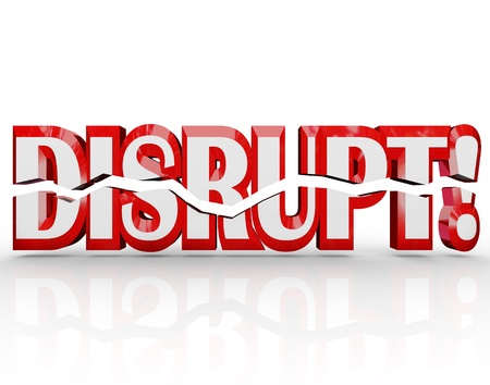 disrupt: The word Disrupt in red 3D letters representing change, paradigm shift, evolution, transformation Stock Photo