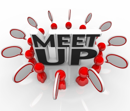 meet: The words Meet Up in the middle of a ring of people talking in a meeting, conference or other gathering of friends or colleagues with common interests and networking