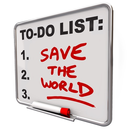 earth friendly: The words Save the World written on a dry erase board to do list reminding you to make earth friendly decisions Stock Photo