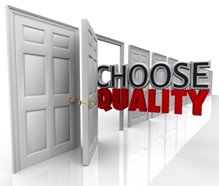 good better best: The words Choose Quality in an open door to symbolize picking the best option among many choices or decisions