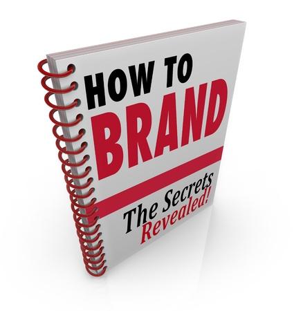 marca libros: Un libro encuadernado en espiral con el título Cómo dar asesoramiento Marca e información sobre la marca de su producto