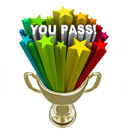 awarded: The words You Pass surrounded by colorful stars shooting out of a gold trophy to illustrate approval, acceptance, recognition and celebration