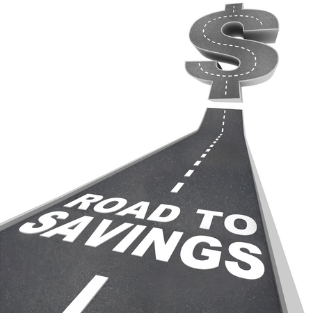 retirement savings: The words Road to Savings on a black pavement road leading up to a dollar sign to symbolize great money saving deals or a special sale event with discount prices