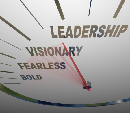The words Leadership, Vision, Fearless and Bold on a speedometer racing in a new direction to achieve a group or organizations mission or goals