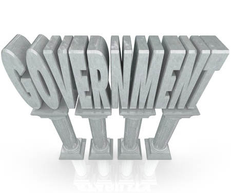 governing: The word Government on marble columns to represent the strong foundation of an establishment or power governing our lives Stock Photo
