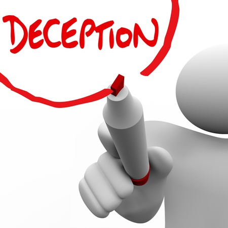 insincerity: A man writes the word Deception on a white board to symbolize lying, deceit, dishonesty and insincerity