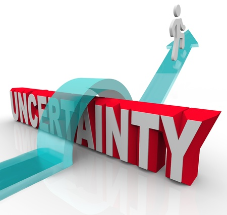uncertainty: A man rides an arrow over the word Uncertainty to avoid anxiety and fear of the unknown