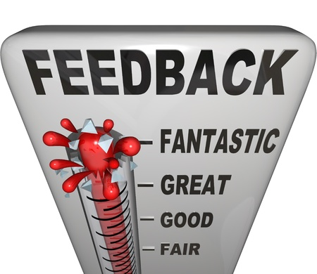 soliciting: The word Feedback on a thermometer measuring customer or audience response to a product, event, initiative or announcement