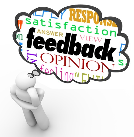 review: A person thinks with a thought cloud over his head containing the words feedback, opinion, satisfaction, answer, view, response, reply, review and more