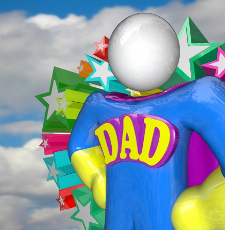 overachieving: A Super Dad Hero stands ready to do great parenting in raising children as a superhero and father figure