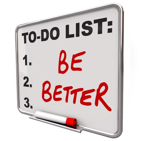better: The words Be Better on a dry erase board to tell you to improve in your health or in skills to help you succed in life Stock Photo