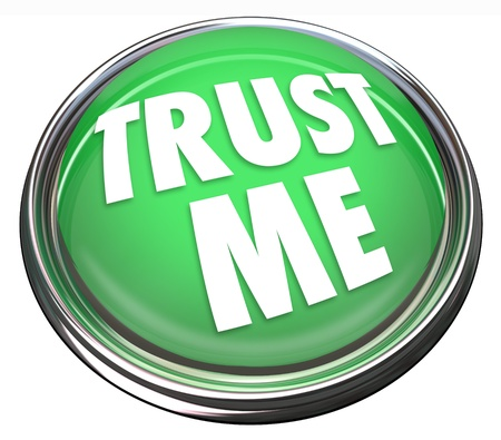 A round green button in metal and light reading Trust Me Stock Photo - 17472956