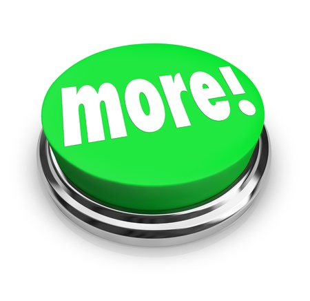 value add: The word More on a round green button to symbolize added bonus value or special savings when you buy or purchase