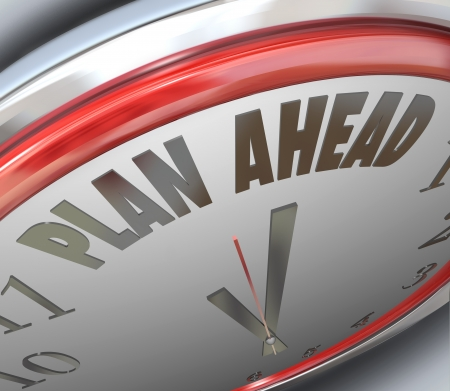 anticipate: The words Plan Ahead on a clock face to symbolize looking forward to the future and planning for new opportunities and chance for success and solving goals Stock Photo