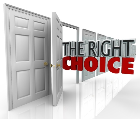 informed: The words Right Choice coming out of an open door to symbolize the best option or new oportunity for you to choose among many options
