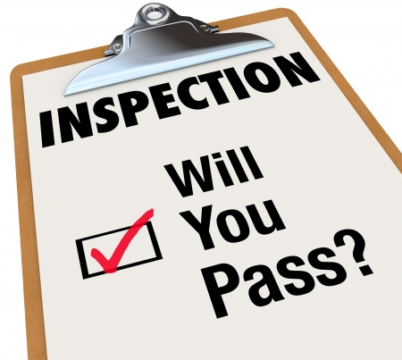 inspecting: The word Inspection on a checklist attached to a clipboard, and words for the question Will You Pass? and a checkbox with red check mark indicating you have been approved or accepted or passed a test