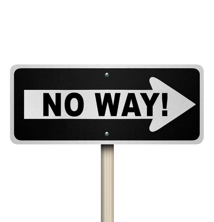 denial: The words No Way on a one-way street road sign telling you you are denied or rejection due to poor performance, review, evaluation or other negative factors
