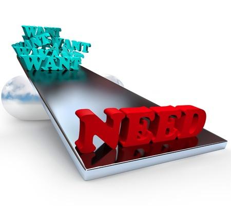 materialistic: Molti desideri sono controbilanciati da necessit� su scala