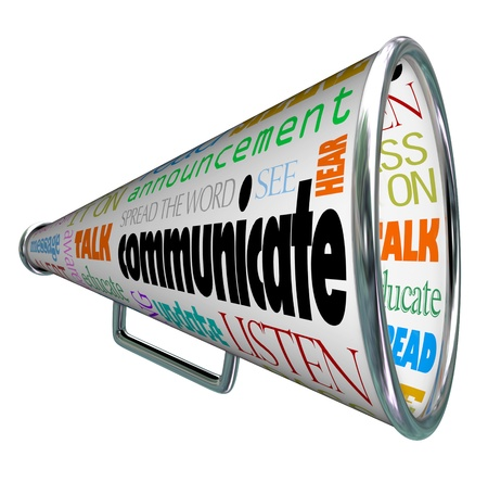 communicate: A bullhorn megaphone covered with words describing forms of communication such as talk, listen, hear, see, educate, update and more