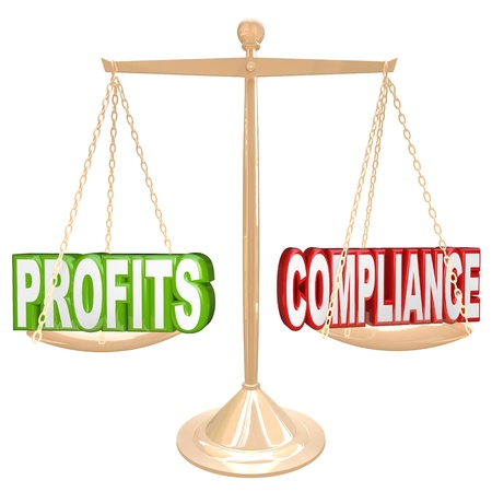 compliant: The words Profits and Compliance on a gold balance weighing the value of earning money and following rules and regulations governing commerce and sales