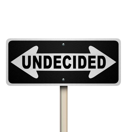 ambivalent: A road sign with the word Undecided and arrows pointing left and right to represent indecision and confusion in trying to reach a difficult decision