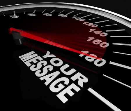 speedy: The words Your Message on a speedometer to symbolize winning the race with your announcement Stock Photo