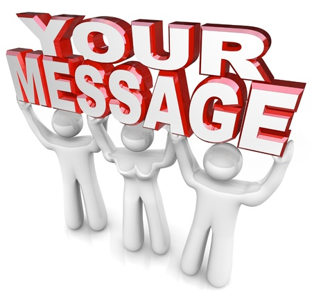 invited: The words Your Message lifted by a team of three people to provide advertising and help you get the word out