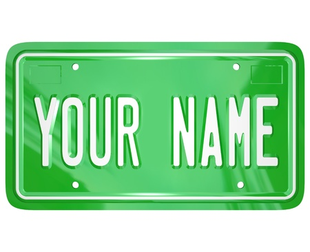 license: A green license vanity plate with the words Your Name to symbolize a personalized badge for your car or other vehicle