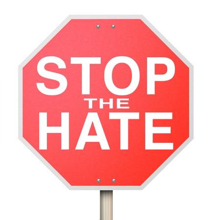 racismo: Un octógono rojo shapped cartel que parar el odio, que simboliza la necesidad de acabar con las formas intolerancia, el racismo, la intolerancia y otras formas de odio