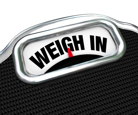 overeat: The words Weigh In on a scale representing the need to check your weight while dieting and watching your calories Stock Photo