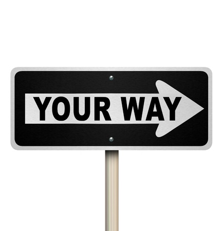 convince: The words Your Way on a one-way road sign symbolizing choice, debate, decision, direction, requests Stock Photo