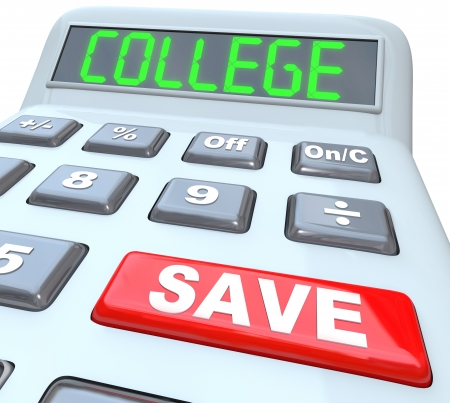 costs: Save for College is the message on this calculator displaying the words to encourage you to increase your savings to pay for your or your childrens future education to earn an advanced school degree