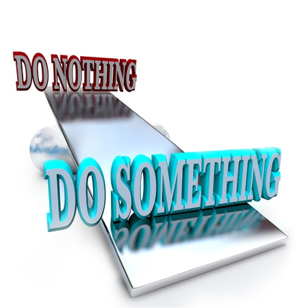 Een wip balans tips in het voordeel van het doen van iets, in tegenstelling tot of versus niets doen, als symbool van het belang van het innemen van een standpunt