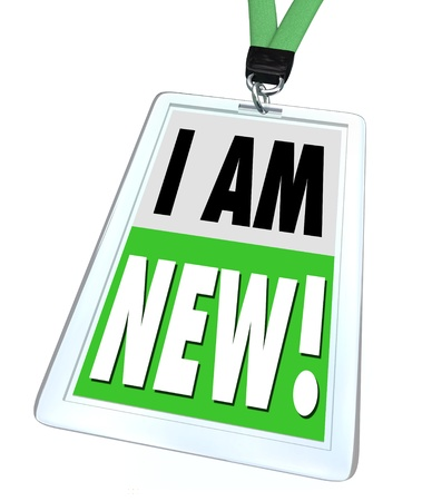employ: The words I Am New on a green badge and lanyard to help a recently hired employee meet co-workers or indicate a product is improved and updated