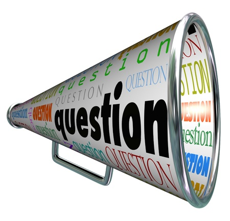 asking question: A bullhorn or Megaphone with the word Question to represent looking for answers by asking questions
