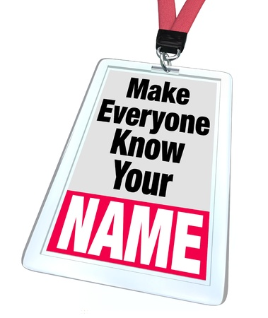 branding: A badge and lanyard with nametag and the words Make Everyone Know Your Name conveying the importance of networking, advertising, marketing and meeting new people