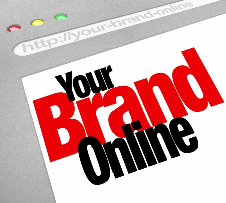 marketing online: The words Your Brand Online on a website screen to represent a company or business marketing its products or services on the Internet