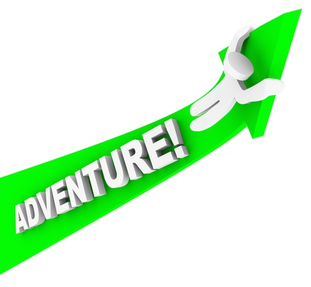 thrill: A man or person rides up a green arrow of Adventure and excitement, having a fun adventurous time