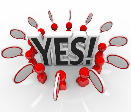 The word Yes surrounded by people and speech bubbles to symbolize answering with a positive response, acceptance or approval photo
