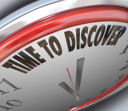 discover: The words Time to Discover on a clock to symbolize research and scientific innovation and invention Stock Photo