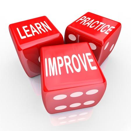 dados: Las palabras Saber practicar y mejorar en tres dados rojos por apostar por su futuro en la consecuci�n de nuevas habilidades para mejorar su carrera y su vida para lograr el �xito y las metas