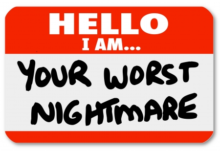 greet: A blue nametag sticker with words Hello I Am Your Worst Nightmare that might be worn by a dissatisfied, angry customer or someone complaining or being cranky