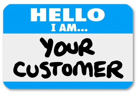 selling service: A blue nametag sticker with words Hello I Am Your Customer to represent networking, customer service or support, or contact with customers