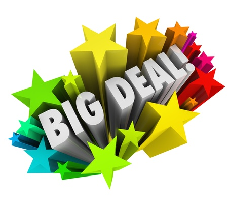 huge: The words Big Deal in colorful stars or fireworks to spread the word of important news, a special clearance event or sale or other urgent information